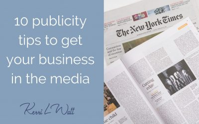 10 publicity tips to get your business in the media